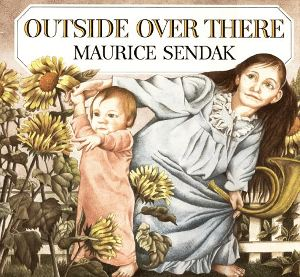 The cover of Outside Over There by Maurice Sendak