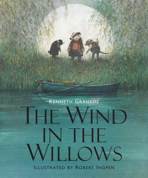 The Wind in the Willows illustrated by Robert Ingpen