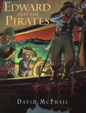 The cover of the children's picture book Edward and the Pirates by David McPhail