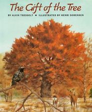 Gift of the Tree - A Dead Tree by Alvin R. Tresselt
