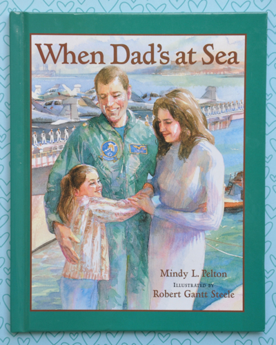 When Dad's at Sea, by Mindy L. Pelton