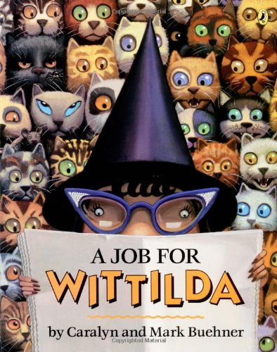 A Job for Wittilda, by Caralyn Buehner and Mark Buehner
