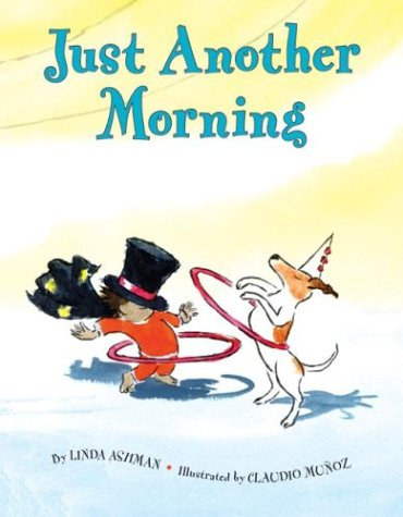 Just Another Morning, by Linda Ashman