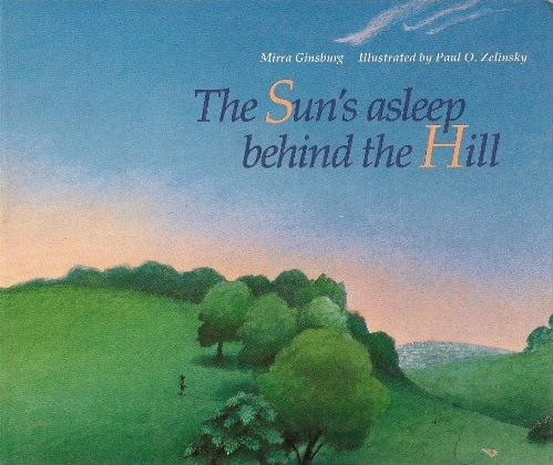 The Sun's Asleep Behind the Hill, by Mirra Ginsburg