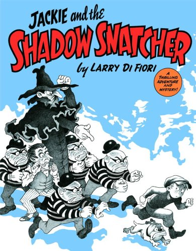 Jackie and the Shadow Snatcher, by Larry Di Fiori