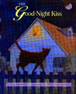 The Good-Night Kiss, by Jim Aylesworth