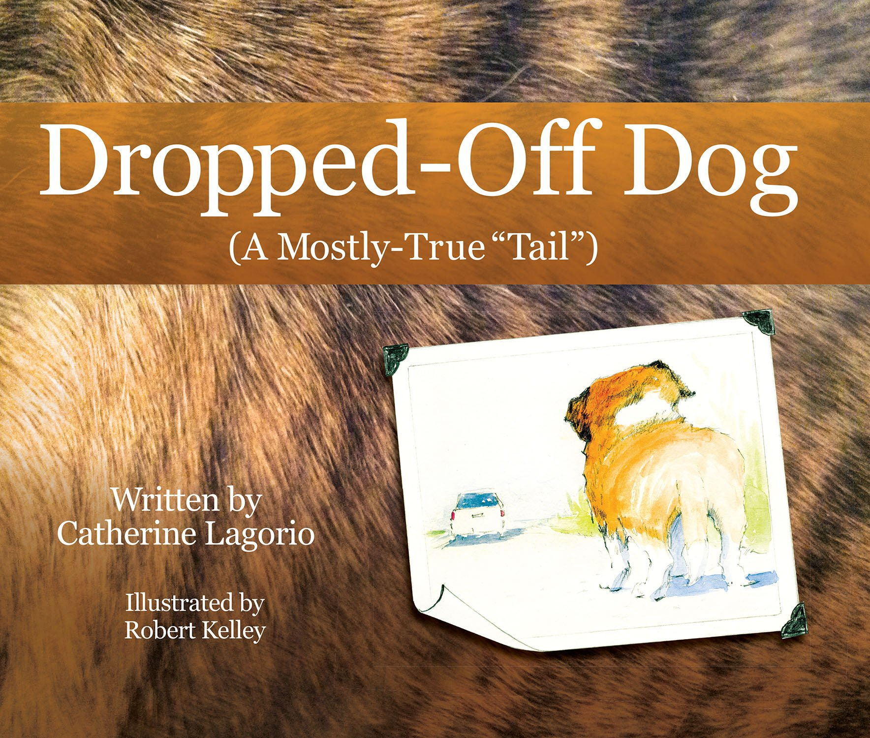Dropped-Off Dog (A Mostly True Tail)